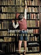 Cover-Bild zu Cabré, Jaume: Ispovijedam (eBook)