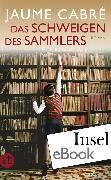 Cover-Bild zu Cabré, Jaume: Das Schweigen des Sammlers (eBook)