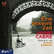 Cover-Bild zu Cabré, Jaume: Eine bessere Zeit (Audio Download)