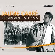 Cover-Bild zu Cabré, Jaume: Die Stimmen des Flusses (Audio Download)