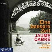 Cover-Bild zu Cabré, Jaume: Eine bessere Zeit