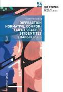 Cover-Bild zu Diffraction normative, comportements cachés et identités transverses von Balsa, Casimiro