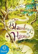 Cover-Bild zu Michaelis, Antonia: Das Blaubeerhaus (eBook)