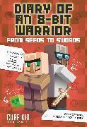 Cover-Bild zu Diary of an 8-Bit Warrior: From Seeds to Swords (Book 2 8-Bit Warrior series) von Cube Kid