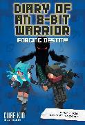 Cover-Bild zu Diary of an 8-Bit Warrior: Forging Destiny (Book 6 8-Bit Warrior series) von Cube Kid