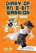 Cover-Bild zu Diary of an 8-Bit Warrior: Quest Mode (Book 5 8-Bit Warrior series) von Cube Kid