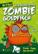 Cover-Bild zu Mein dicker fetter Zombie-Goldfisch, Band 01 von O'Hara, Mo