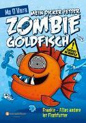 Cover-Bild zu Mein dicker fetter Zombie-Goldfisch, Band 03 von O'Hara, Mo