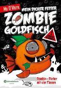 Cover-Bild zu Mein dicker fetter Zombie-Goldfisch, Band 04 von O'Hara, Mo