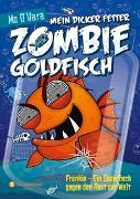 Cover-Bild zu Mein dicker fetter Zombie-Goldfisch, Band 06 von O'Hara, Mo