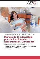 Cover-Bild zu Manejo de la odontalgia por caries dental en adolescentes. Venezuela von Castro Gutiérrez, Irma