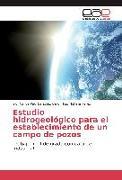 Cover-Bild zu Estudio hidrogeológico para el establecimiento de un campo de pozos von Sánchez Caro, Ing. Carlos Paúl