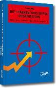 Cover-Bild zu Die stärkenfokussierte Organisation (eBook) von Illig, Tobias