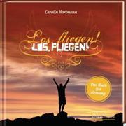 Cover-Bild zu Los, fliegen! von Hartmann, Carolin