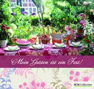 Cover-Bild zu Mein Garten ist ein Fest!