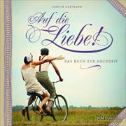 Cover-Bild zu Auf die Liebe! von Hartmann, Carolin