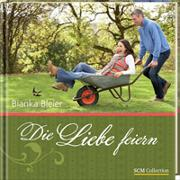 Cover-Bild zu Die Liebe feiern von Bleier, Bianka