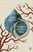 Cover-Bild zu Der Mann, der Inseln liebte von Lawrence, David Herbert