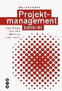 Cover-Bild zu Projektmanagement konkret (Neuauflage)