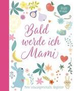 Cover-Bild zu Bald werde ich Mami von Fröse-Schreer, Irmtraut (Übers.)