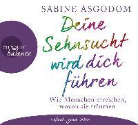 Cover-Bild zu Deine Sehnsucht wird dich führen von Asgodom, Sabine
