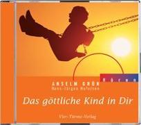 Cover-Bild zu CD: Das göttliche Kind in Dir von Grün, Anselm