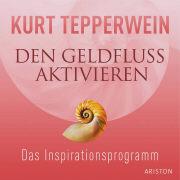 Cover-Bild zu Den Geldfluss aktivieren CD von Tepperwein, Kurt