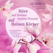 Cover-Bild zu Höre auf Deinen besten Freund, auf Deinen Körper (Hörbuch) von Bourbeau, Lise