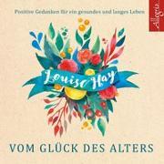 Cover-Bild zu Vom Glück des Alters von Hay, Louise