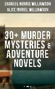 Cover-Bild zu C. N. WILLIAMSON & A. N. WILLIAMSON: 30+ Murder Mysteries & Adventure Novels (Illustrated) (eBook) von Williamson, Alice Muriel