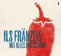 Cover-Bild zu mit alles und scharf von Ils Fränzlis da Tschlin (Künstler)