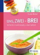 Cover-Bild zu Eins, zwei - Brei! von Rieber, Dunja