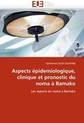 Cover-Bild zu Aspects épidemiologique, clinique et pronostic du noma à Bamako von OULD SOUFIANE, Sid'Ahmed