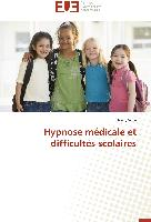 Cover-Bild zu Hypnose médicale et difficultés scolaires von Suze, Nelly