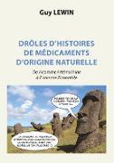 Cover-Bild zu Drôles d'histoires de médicaments d'origine naturelle von Lewin, Guy