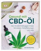 Cover-Bild zu Gesund mit CBD-Öl von Patel, Rachna