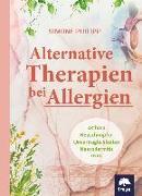 Cover-Bild zu Alternative Therapien bei Allergien von Philipp, Simone