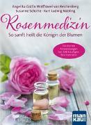 Cover-Bild zu Rosenmedizin. So sanft heilt die Königin der Blumen von Reichenberg, Angelika Gräfin von Wolffskeel von