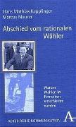 Cover-Bild zu Abschied vom rationalen Wähler von Kepplinger, Hans M