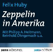 Cover-Bild zu Zeppelin in Amerika (Audio Download) von Huby, Felix