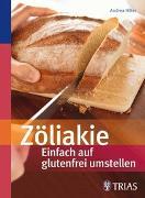 Cover-Bild zu Zöliakie - Einfach auf glutenfrei umstellen von Hiller, Andrea