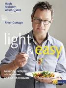 Cover-Bild zu light & easy von Fearnley-Whittingstall, Hugh