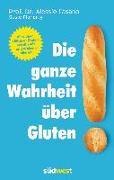 Cover-Bild zu Die ganze Wahrheit über Gluten von Fasano, Dr. Alessio