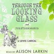 "Cover-Bild zu Through the Looking Glass and ""Phantasmagoria"" von Carroll, Lewis"