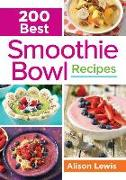 Cover-Bild zu 200 Best Smoothie Bowl Recipes von Lewis, Alison