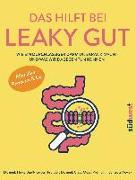 Cover-Bild zu Das hilft bei Leaky Gut - Wie ein durchlässiger Darm uns krank macht und was wir dagegen tun können. Alles über Reizdarm & Co von Bueß-Kovács, Heike