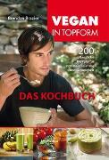 Cover-Bild zu Vegan in Topform - das Kochbuch von Brazier, Brendan