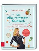 Cover-Bild zu Das Alles-verwenden-Kochbuch von Sokol, Andrea