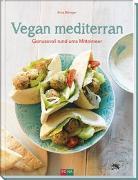 Cover-Bild zu Vegan mediterran von Bänziger, Erica