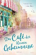 Cover-Bild zu Das Café der kleinen Geheimnisse von Fouchet, Lorraine